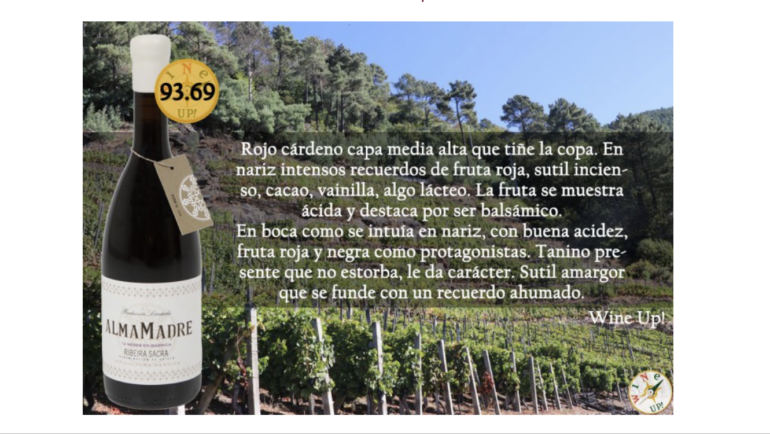 "ALMAMADRE 2015, OBTAINS 93.69 POINTS AT ""WINE UP GUIDE"". ALMALOLA 2017, 91.08 POINTS"
